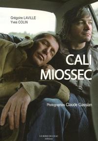Grégoire Laville et Yves Colin - Cali & Miossec - Rencontre au fil de l'autre.
