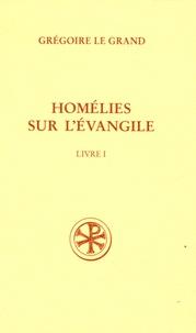 Grégoire le Grand - Homélies sur l'évangile - Livre I ; Homélies I-XX ; texte latin.
