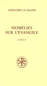 Grégoire le Grand - Homélies sur l'Evangile - Tome 2.