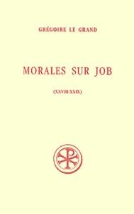 Grégoire le Grand saint - Morales sur Job - Livres 28-29.
