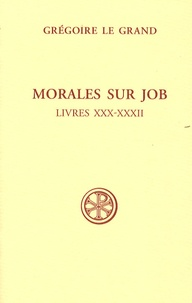 Grégoire le Grand saint - Morales sur Job - Livres 30-32.