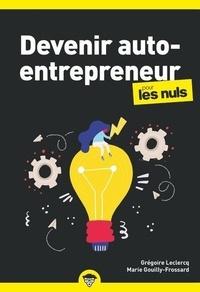 Grégoire Leclercq et Marie Gouilly-Frossard - Devenir auto-entrepreneur pour les nuls.
