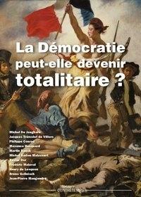 Grégoire Legrand - La démocratie peut-elle devenir totalitaire ? : actes de la XVIIe Université d'été de Renaissance catholique, Avenay-Val-d'Or, juillet 2008.