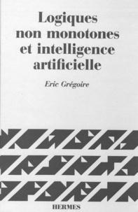 Grégoire - Logiques non monotones & intelligence artificielle (coll. Langue, raisonnement calcul).