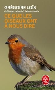 Grégoire Loïs - Ce que les oiseaux ont à nous dire.