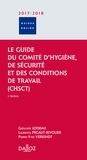 Grégoire Loiseau et Laurence Pécaut-Rivolier - Le guide du Comité d'Hygiène, de Sécurité et des Conditions de Travail (CHSCT).