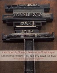 Grégoire Lopoukhine et Natalia Pashkeeva - L'Archipel du Goulag d'Alexandre Soljénitsyne - Un séisme littéraire.