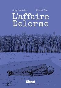 Grégoire Mabit et Michel Viau - L'affaire Delorme.