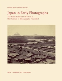 Grégoire Mayor et Akiyoshi Tani - Japan in Early Photographs - The Aimé Humbert Collection at the Museum of Ethnography, Neuchâtel.
