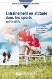 Grégoire Millet et Franck Brocherie - Entraînement en altitude dans les sports collectifs - Aptitude aérobie et répétition de sprints.