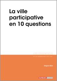 Grégoire Milot - La ville participative en 10 questions.