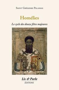 Grégoire Palamas - Homélies - Le cycle des douze fêtes majeures.