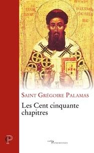 Les cent cinquante chapitres - Grégoire Palamas |