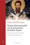 Grégoire Palamas - Traités démonstratifs sur la procession du Saint-Esprit.