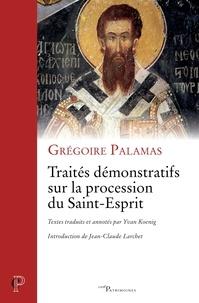 Grégoire Palamas et Grégoire Palamas - Traités démonstratifs sur la procession du Saint-Esprit.