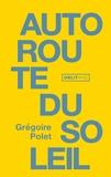 Grégoire Polet - Autoroute du soleil.