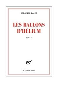 Grégoire Polet - Les ballons d'hélium.
