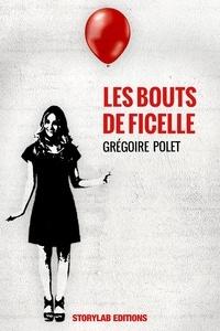 Grégoire Polet - Les bouts de ficelle.