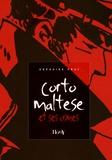 """Grégoire Prat - Corto Maltese et ses crimes - Quelques réflexions sur un pirate qui se disait """"gentilhomme de fortune""""."""