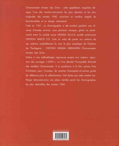 Chronomaster Only. Le super chronographe de Nivada & Croton