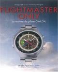 Grégoire Rossier et Anthony Marquié - Flightmaster Only - La montre de pilote Omega.