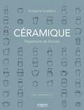 Grégoire Scalabre - Céramique - Répertoire de formes, 400 gabarits.