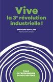 Grégoire Sentilhes - Vive la 3e révolution industrielle ! - Tous entrepreneurs de nos destins.