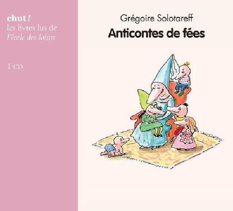 Grégoire Solotareff - Anticontes de fées. 1 CD audio