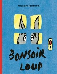 Grégoire Solotareff - Bonsoir Loup.