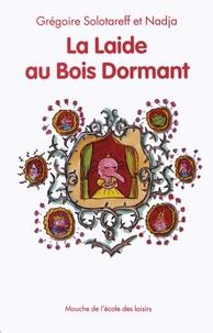 Grégoire Solotareff et  Nadja - La Laide au Bois Dormant.