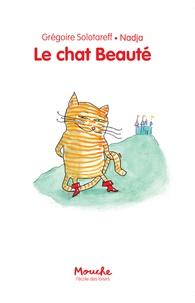 Grégoire Solotareff et  Nadja - Le chat Beauté.