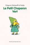 Grégoire Solotareff et  Nadja - Le Petit Chaperon Vert.