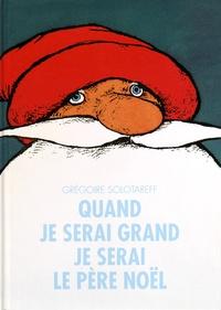 Grégoire Solotareff - Quand je serai grand, je serai le père Noël.
