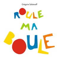 Grégoire Solotareff - Roule ma boule.