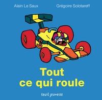 Grégoire Solotareff et Alain Le Saux - Tout ce qui roule.