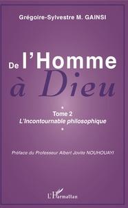 Pdf ebook search télécharger De l'Homme à Dieu  - Tome 2, L'Incontournable philosophique par Grégoire-Sylvestre Gainsi 9782343191744