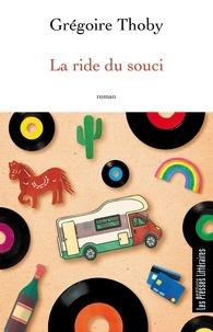 Grégoire Thoby - La ride du souci.