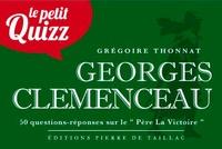 Grégoire Thonnat - Le petit quizz de Georges Clemenceau.