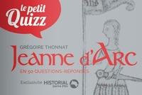 Grégoire Thonnat - Le petit quizz de Jeanne d'Arc.