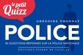 Grégoire Thonnat - Le petit quizz de la police nationale.