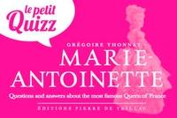 Grégoire Thonnat - Le petit quizz de Marie-Antoinette.