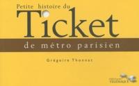 Grégoire Thonnat - Petite histoire du ticket de métro parisien.