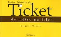 Petite histoire du ticket de métro parisien - Grégoire Thonnat pdf epub