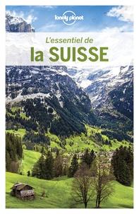 Gregor Clark et Kerry Christiani - L'essentiel de la Suisse. 1 Plan détachable