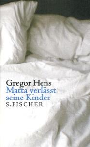 Gregor Hens - Matta verlässt seine Kinder.