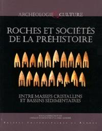 Roches et sociétés de la Préhistoire- Entre massifs cristallins et bassins sédimentaires - Grégor Marchand |
