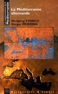 Gregor Meiering et Wolfgang Storch - La Méditerranée allemande.