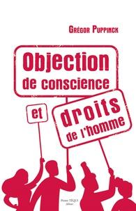 Grégor Puppinck - Objection de conscience et droits de l'homme.