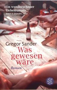 Gregor Sander - Was gewesen wäre.
