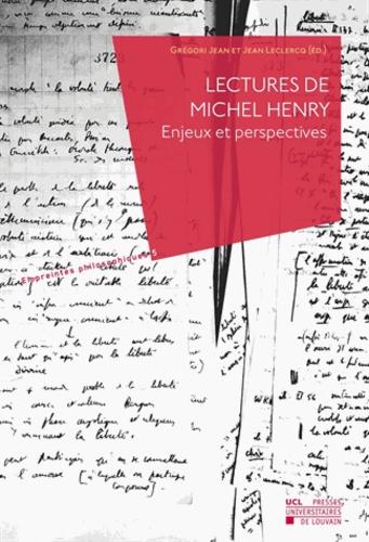 Lectures de Michel Henry. Enjeux et perspectives
